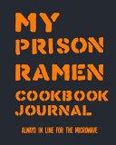 My Prison Ramen Cookbook Journal Book