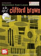 Essential Jazz Lines in the Style of Clifford Brown-B Flat Edition
