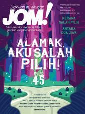 Isu 45 - Majalah Jom!: Alamak, Aku Salah Pilih!