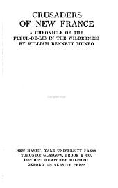 Crusaders of New France: A Chronicle of the Fleur-de-lis in the Wilderness