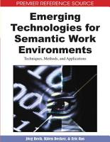 Emerging Technologies for Semantic Work Environments  Techniques  Methods  and Applications PDF
