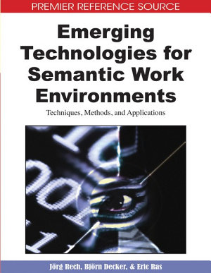 Emerging Technologies for Semantic Work Environments: Techniques, Methods, and Applications