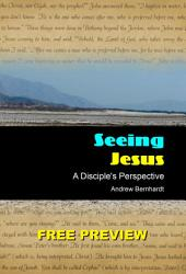 Seeing Jesus - A Disciple's Perspective (Free Preview)