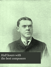 Half Hours with the Best Composers: Volume 1