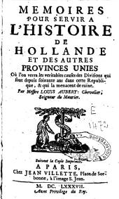 Memoires pour servir à l'histoire de Hollande et des autres Provinces Unies[...]