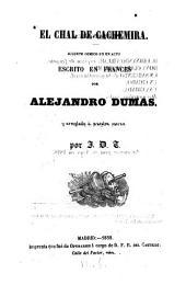 El chal de Cachemira, juguete comico en 1 acto, escrito en frances por Alejandro Dumas y arreglado a nuestra escena: Volumen 6;Volumen 8