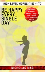High Level Words  1153    to Be Happy Every Single Day PDF