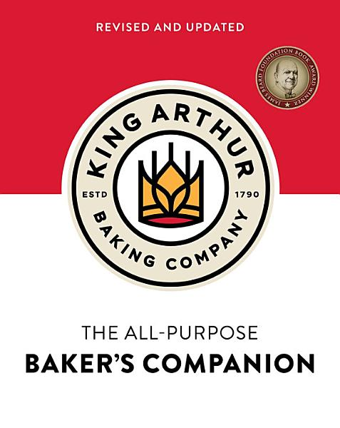 Download The King Arthur Baking Company s All Purpose Baker s Companion  Revised and Updated  Book