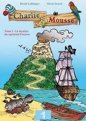 Charlie Mousse - Tome 1 - L'énigme du capitaine Fracasse