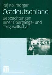 Ostdeutschland: Beobachtungen einer Übergangs- und Teilgesellschaft