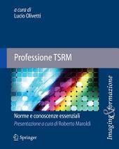 Professione TSRM: Norme e conoscenze essenziali
