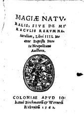 Magia Naturalis, Sive De Miraculis Rerum Naturalium