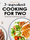 5 Ingredient Cooking for Two