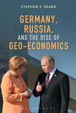 Germany  Russia  and the Rise of Geo Economics PDF