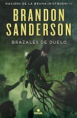 BRAZALES DE DUELO (NACIDOS DE LA BRUMA [MISTBORN] 6)
