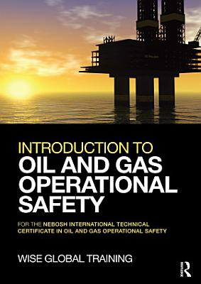 Introduction to Oil and Gas Operational Safety