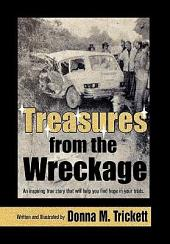 Treasures from the Wreckage: An Inspiring True Story That Will Help You Find Hope in Your Trials