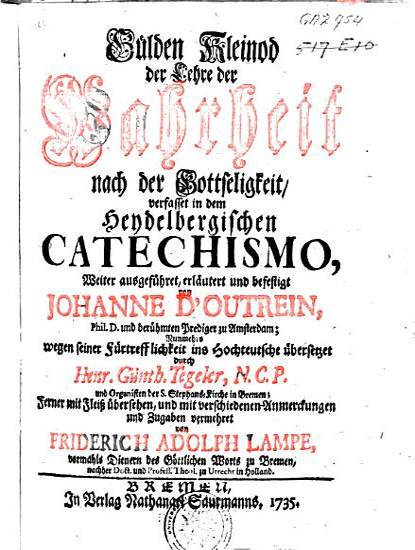 Guelden Kleinod der Lehre der Wahrheit nach der Gottseligkeit verfasset in dem Heidelbergischen catechismo  weiter ausgefuehret  erl  und befestigt PDF