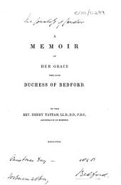 A Memoir of Her Grace the Late Duchess of Bedford