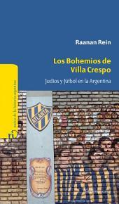 Los bohemios de Villa Crespo: Judíos y fútbol en la Argentina