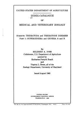 Index catalogue of Medical and Veterinary Zoology  Subjects  Trematoda and Trematode Dieases