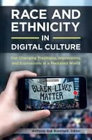 Race and Ethnicity in Digital Culture  Our Changing Traditions  Impressions  and Expressions in a Mediated World  2 volumes  PDF