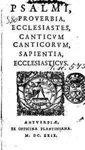 Psalmi, Prouerbia, Ecclesiastes, Canticum Canticorum, Sapientia, Ecclesiasticus