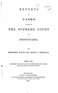 Reports of Cases Adjudged in The Supreme Court of Pennsylvania by Watts   Sergeant PDF