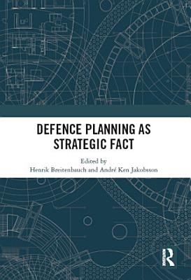 Defence Planning as Strategic Fact