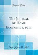 The Journal of Home Economics  1911  Vol  3  Classic Reprint