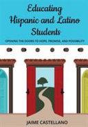 Educating Hispanic and Latino Students