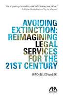 Avoiding Extinction Reimagining Legal Services For The 21st Century