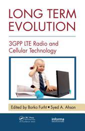 Long Term Evolution: 3GPP LTE Radio and Cellular Technology
