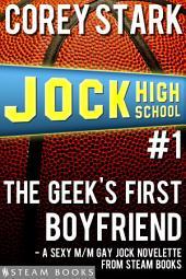 The Geek's First Boyfriend - A Sexy M/M Gay Jock Novelette from Steam Books
