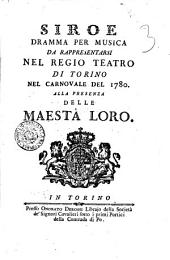 Siroe dramma per musica da rappresentarsi nel Regio Teatro di Torino nel Carnovale del 1780 ..