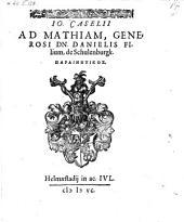 Ad Mathiam generosi D. Danielis filium, de Schulenburgk parainetikos