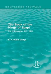 The Book of the Kings of Egypt (Routledge Revivals): Vol II: Dynasties XX - XXX