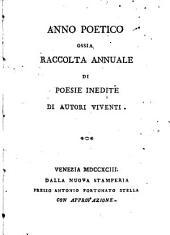 Anno poetico ossia Raccolta annuale di poesie inedite di autori viventi: 1!, Volume 1