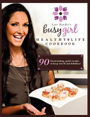 Lori Harder's Busy Girl Healthy Life Cookbook