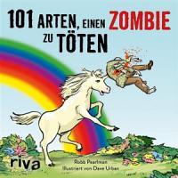 101 Arten  einen Zombie zu t  ten PDF