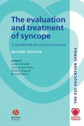 The Evaluation and Treatment of Syncope: A Handbook for Clinical Practice, Edition 2