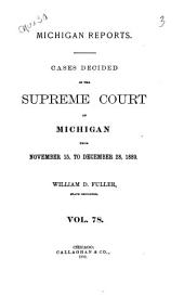 Michigan Reports: Cases Decided in the Supreme Court of Michigan, Volume 78