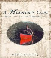 Historian&'s Coast: Adventures into the Tidewater Past