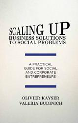 Scaling Up Business Solutions To Social Problems Book PDF