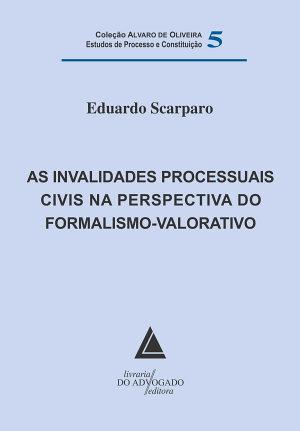 As Invalidades Processuais Civis na Perspectiva do Formalismo Valorativo PDF