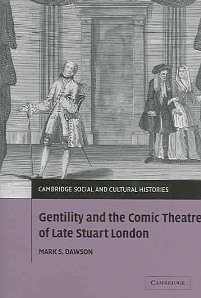 Download Gentility and the Comic Theatre of Late Stuart London Book
