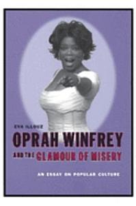 Oprah Winfrey and the Glamour of Misery Book