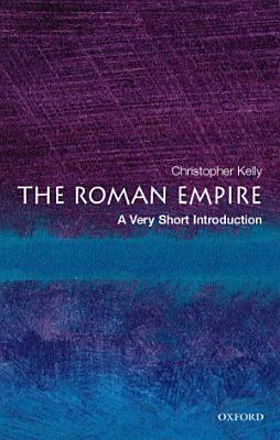 The Roman Empire  A Very Short Introduction PDF