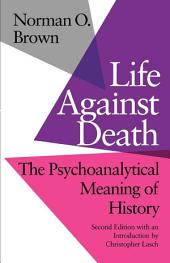 Life Against Death: The Psychoanalytical Meaning of History, Edition 2