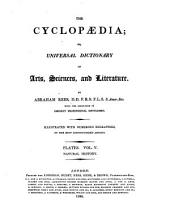 The Cyclopaedia; Or, Universal Dictionary of Arts, Sciences and Literature: Volume 44